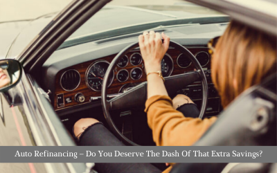 Auto Refinancing – Do You Deserve The Dash Of That Extra Savings?