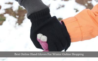 Best Online Hand Gloves For Winter Online Shopping