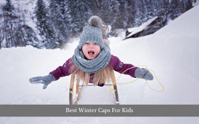 Best Winter Caps For Kids