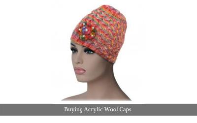 Buying Acrylic Wool Caps
