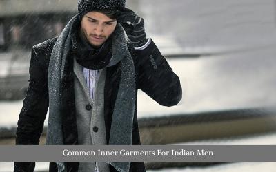 Common Inner Garments For Indian Men