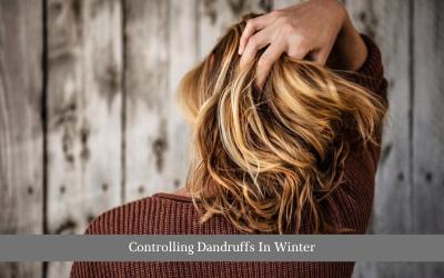 Controlling Dandruffs In Winter