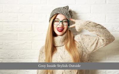 Cosy Inside Stylish Outside