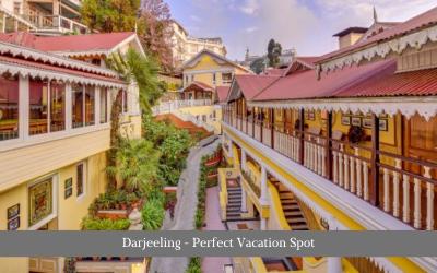 Darjeeling - Perfect Vacation Spot