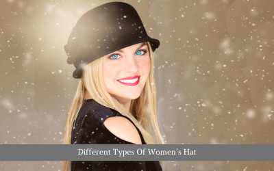 Different Types Of Women's Hat