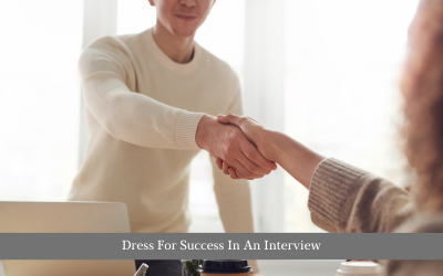 Dress For Success In An Interview