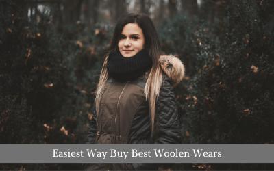 Easiest Way Buy Best Woolen Wears