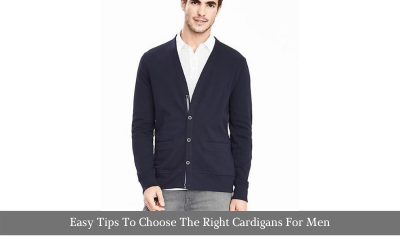 Easy Tips To Choose The Right Cardigans For Men
