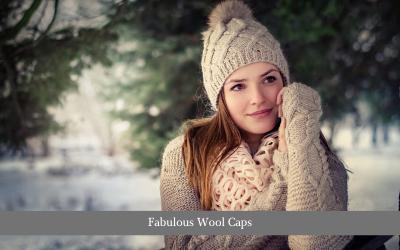 Fabulous Wool Caps