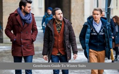 Gentlemen Guide To Winter Suits