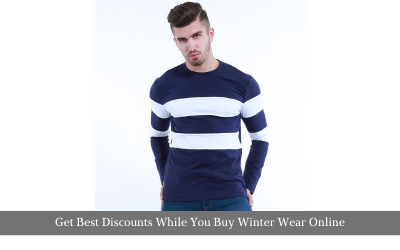 Get Best Discounts While You Buy Winter Wear Online