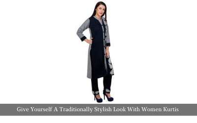 Give Yourself A Traditionally Stylish Look With Women Kurtis