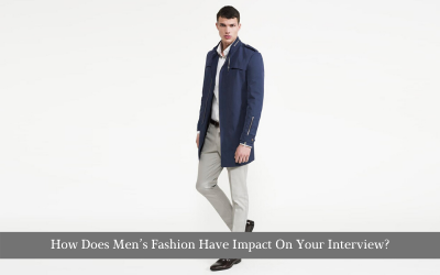 How Does Men's Fashion Have Impact On Your Interview?