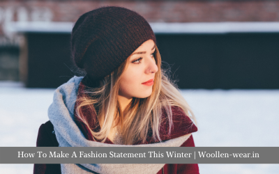 How To Make A Fashion Statement This Winter