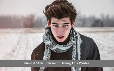 Make A Style Statement During This Winter